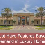 Must Have Features Buyers Demand in Luxury Homes